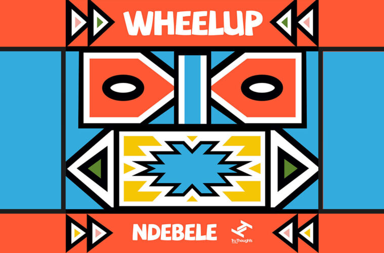 WheelUP Drop You Nee EP The Ndebele