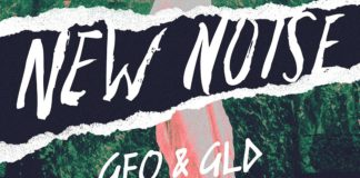 GEO & GLD Combine Genres on New Noise Debut