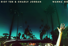 "Riot Ten and Charly Jordan Collaborate on the Breezy House Single ""Wanna Go"""