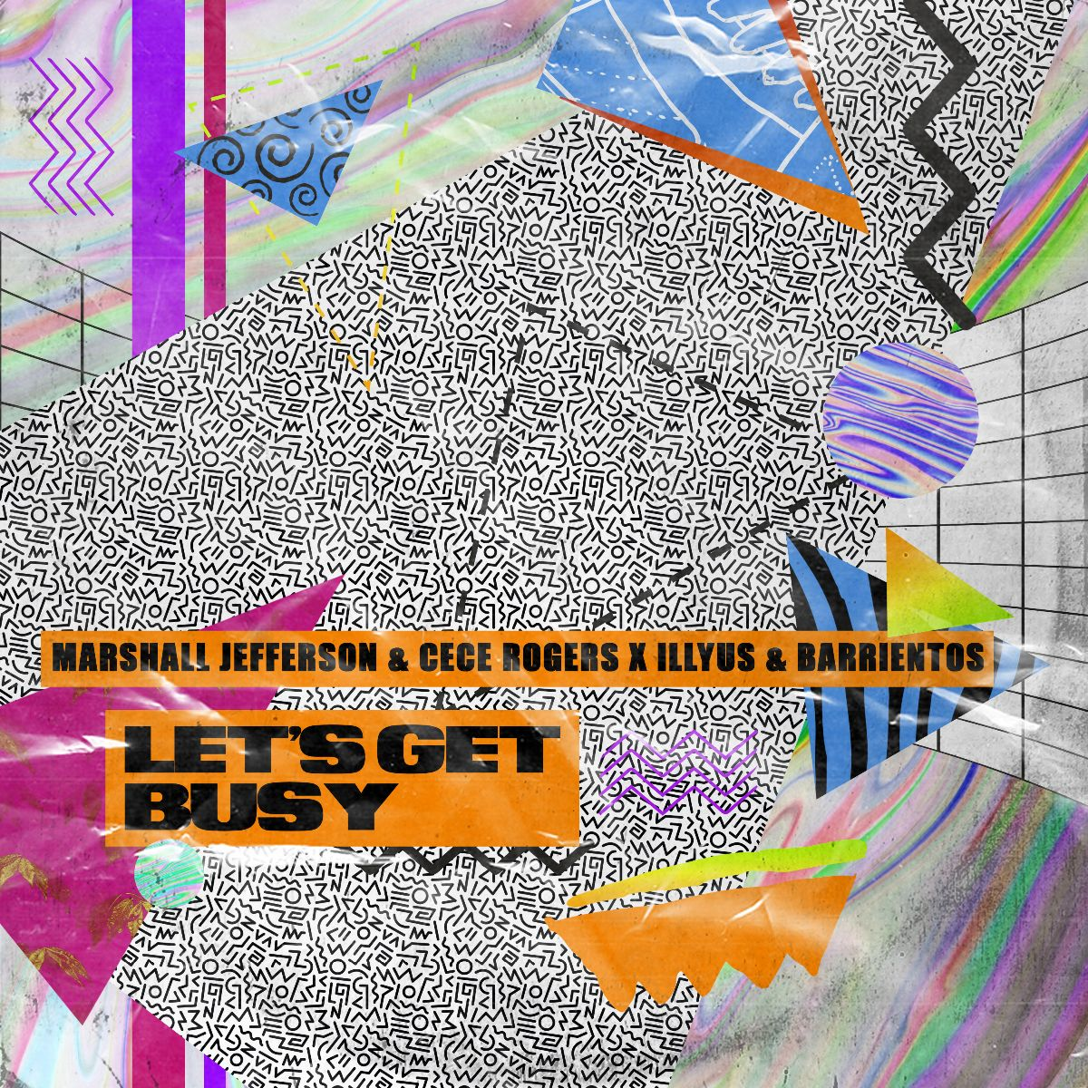 Marshall Jefferson, CeCe Rogers x Illyus & Barrientos 'Let's Get Busy'