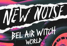 BEL AIR WITCH Releases New Noise Debut Single